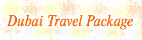 Dubai Tours and  Travel Package